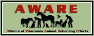 A.W.A.R.E. Alliance of Wisconsin Animal Rehoming Efforts